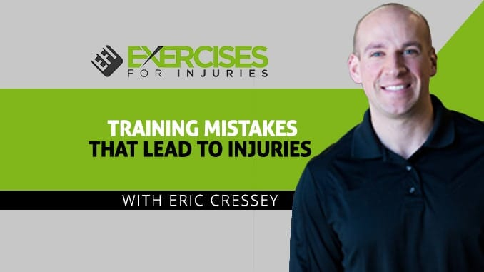 Training_Mistakes_that_Lead_to_Injuries_with_Eric_Cressey[1]