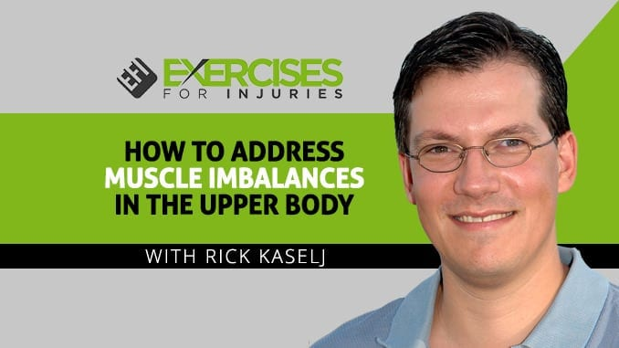How To Address Muscle Imbalances in the Upper Body with Kevin Yates