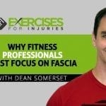 Why Fitness Professionals Must Focus on Fascia