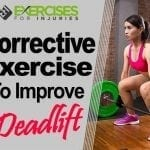 Corrective Exercise to Improve Your Deadlift