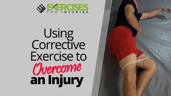 Using Corrective Exercise to Overcome an Injury