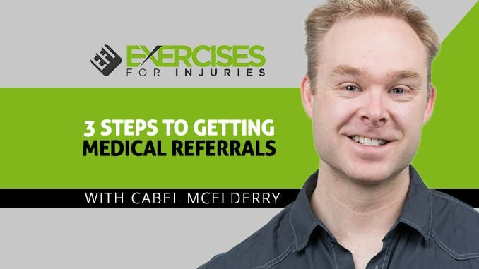 3 Steps to Getting Medical Referrals