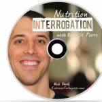 Nutrition Interrogation with Brian St. Pierre