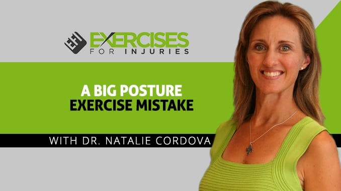 A Big Posture Exercise Mistake with Dr. Natalie Cordova