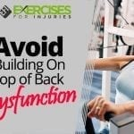 Avoid Building On Top of Back Dysfunction