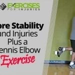 Core Stability and Injuries Plus a Tennis Elbow Exercise