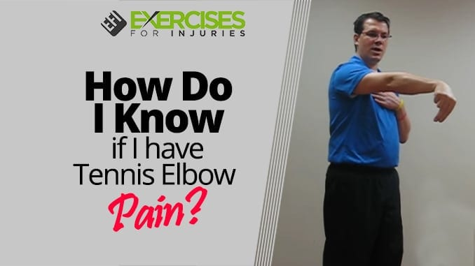 How Do I Know if I have Tennis Elbow Pain