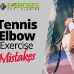 Tennis Elbow Exercise Mistakes