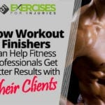 How Workout Finishers Can Help Fitness Professionals Get Better Results with Their Clients