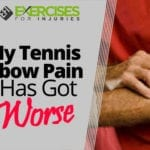 My Tennis Elbow Pain Has Got Worse