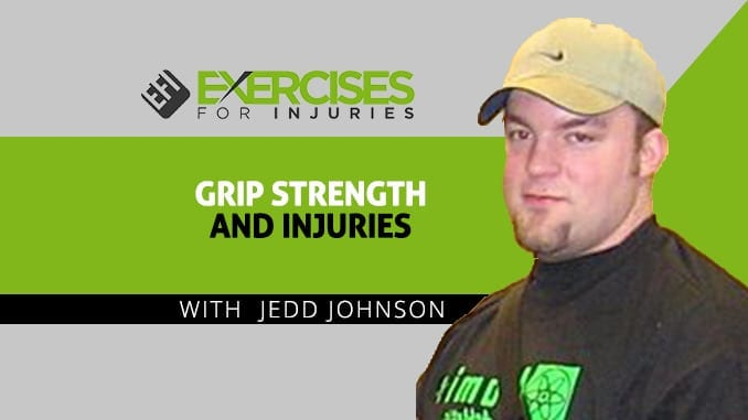 Grip Strength and Injuries with Jedd Johnson