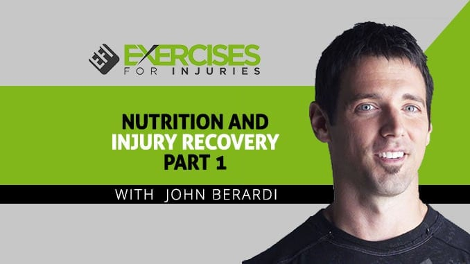 Nutrition and Injury Recovery with John Berardi Part 1