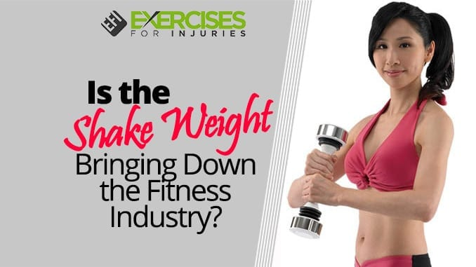 Is the Shake Weight Bringing Down the Fitness Industry