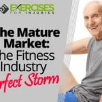 The Mature Market: The Fitness Industry Perfect Storm