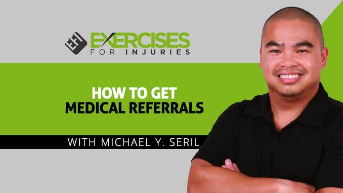 How to Get Medical Referrals with Michael Y Seril
