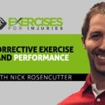 Corrective Exercise and Performance with Nick Rosencutter