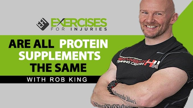 Are All Protein Supplements the Same with Rob King