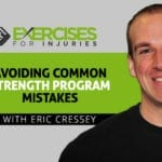 Avoiding Common Strength Program Mistakes with Eric Cressey