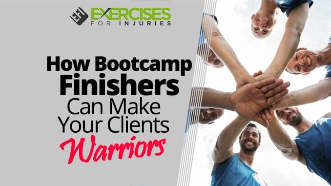 How Bootcamp Finishers Can Make Your Clients Warriors