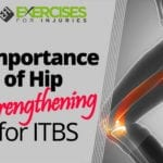Importance of Hip Strengthening for ITBS