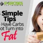 3 Simple Tips to Have Carbs Not Turn into Fat