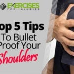 Top 5 Tips To Bullet Proof Your Shoulders