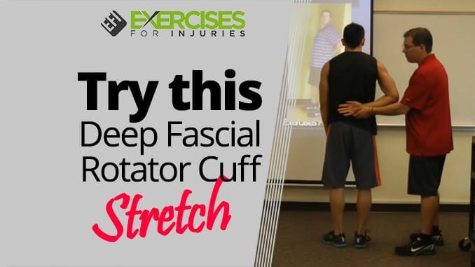 Try this Deep Fascial Rotator Cuff Stretch