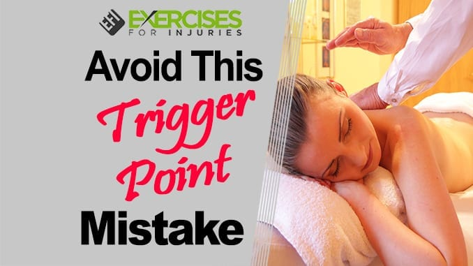 Avoid This Trigger Point Mistake