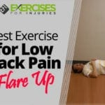 Best Exercise for Low Back Pain Flare Up
