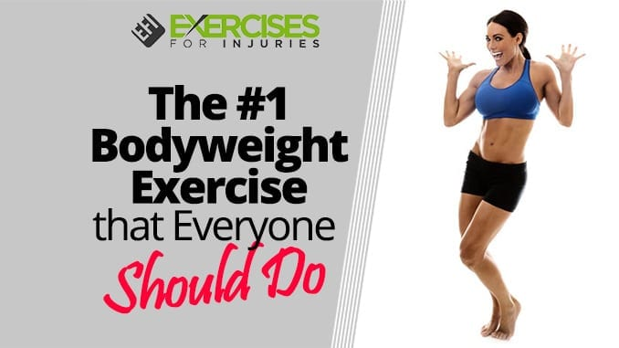 The #1 Bodyweight Exercise that Everyone Should Do