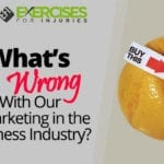 What's Wrong With Our Marketing in the Fitness Industry?