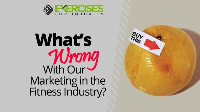 Whats Wrong With Our Marketing in the Fitness Industry