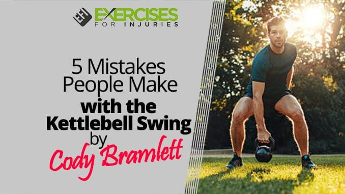 5 Mistakes People Make with the Kettlebell Swing by Cody Bramlett