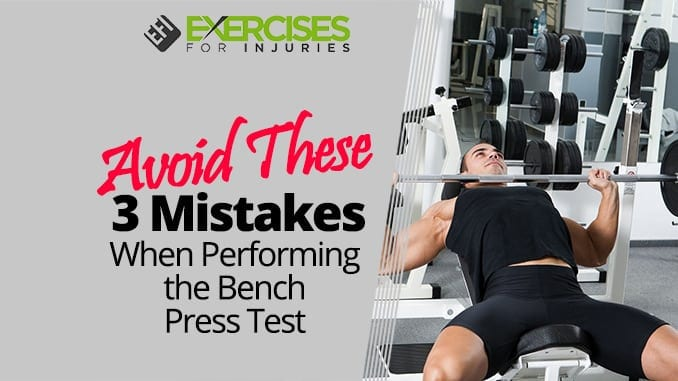 Avoid These 3 Mistakes When Performing the Bench Press Test