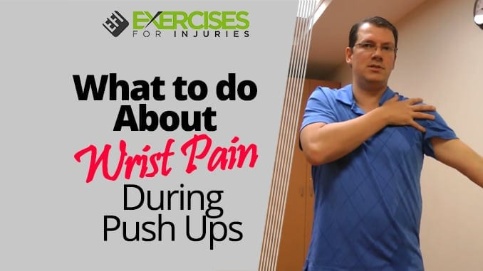 What to do About Wrist Pain During Push Ups