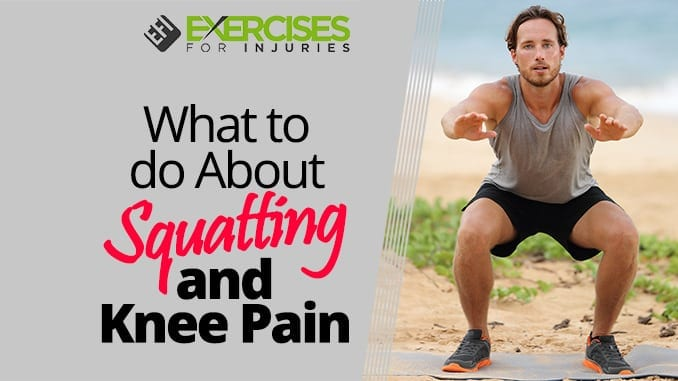 What to do About Squatting and Knee Pain
