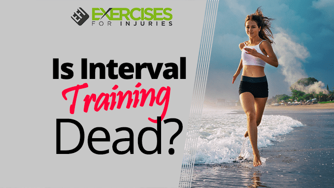 Is Interval Training Dead