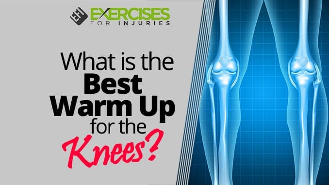 What is the Best Warm Up for the Knees