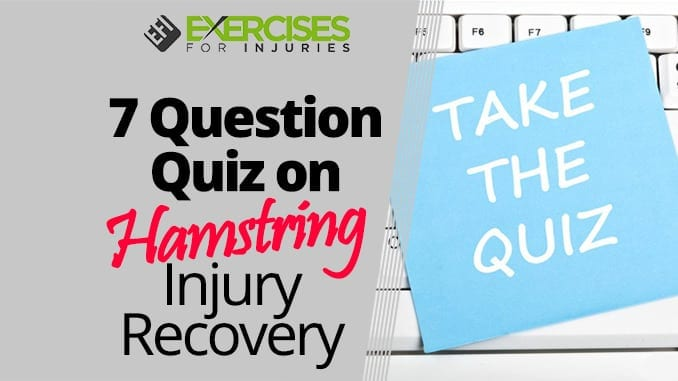 7 Question Quiz on Hamstring Injury Recovery