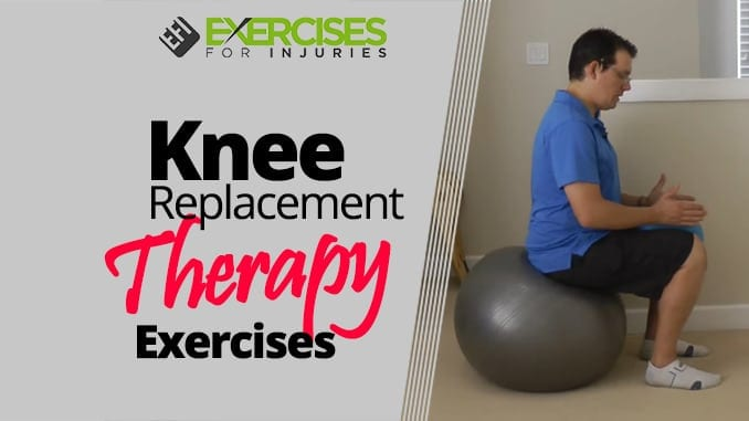 Knee Replacement Therapy Exercises