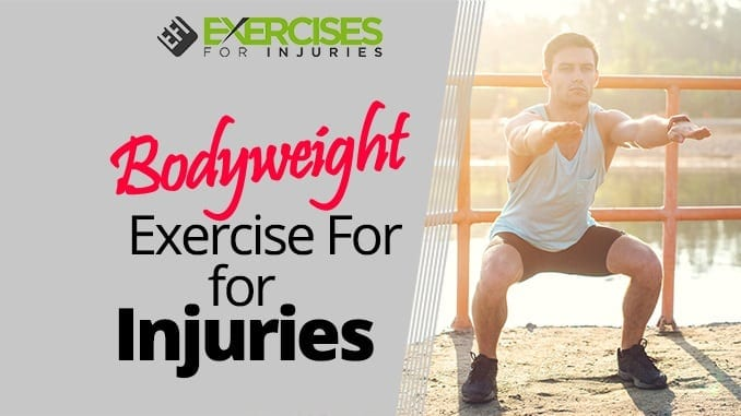Bodyweight Exercise For Injuries (1)
