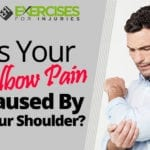 Is Your Elbow Pain Caused By Your Shoulder?