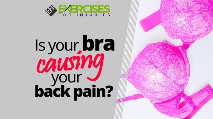 Is your bra causing your back pain