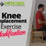 Knee Replacement Exercise Modification