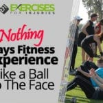 Nothing Says Fitness Experience Like a Ball to The Face