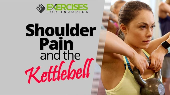 Shoulder Pain and the Kettlebell