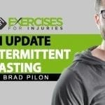 An Update on Intermittent Fasting with Brad Pilon