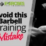 Avoid this Barbell Training Mistake