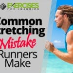 Common Stretching Mistake Runners Make