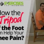 How the Tripod of the Foot Can Help Your Knee Pain?